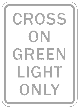 US street sign cross on green light only