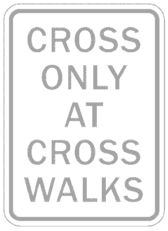 US street sign cross only at crosswalks