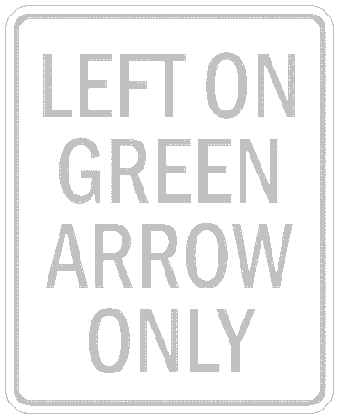 US street sign left on green arrow only