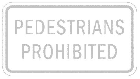 US street sign pedestrians prohibited