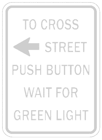 US street sign push to cross left