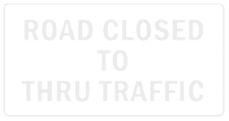 US street sign road closed to thru traffic