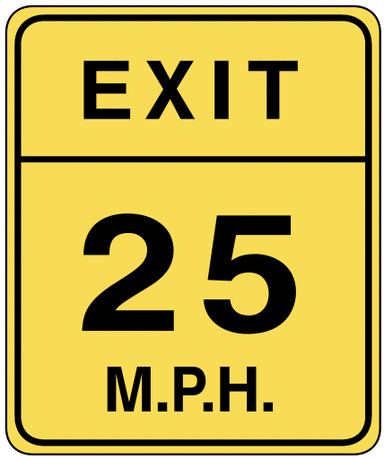 warning street sign exit 25mph